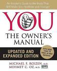 You: The Owner's Manual: An Insider's Guide to the Body That Will Make You Healthier and Younger by Mehmet C Oz, M (Hardback)