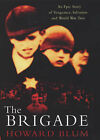 The Brigade: An Epic Story of Vengeance, Salvation and World War II by Howard Blum (Hardback, 2001)