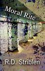 Moral Rite R D Striblen America Star Books Paperback 9781456026059