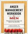 Anger Management Workbook for Men: Take Control of Your Anger and Master Your Emotions by Aaron Karmin (Paperback, 2016)