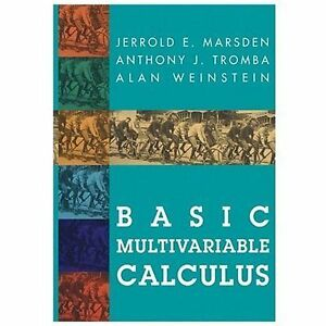 Details about Basic Multivariable Calculus: By Jerrold E Marsden, Anthony J  Tromba, Alan We