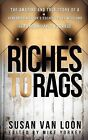 Riches to Rags by Susan Van Loon (Paperback / softback, 2012)