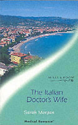 The Italian Doctor's Wife (Mills & Boon Medical) by Morgan, Sarah, Good Book (Pa