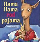 Llama Llama Red Pajama von Anna Dewdney (2015, Gebundene Ausgabe)