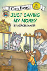 Just Saving My Money by Mercer Mayer (Hardback, 2010)