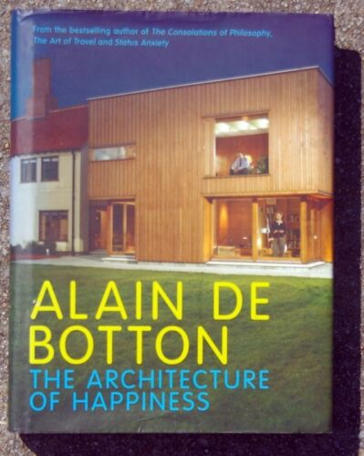 1 of 1 - The Architecture of Happiness by Alain de Botton (Hardback, 2006)