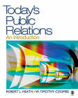 Today's Public Relations: An Introduction by Robert L. Heath, Timothy Coombs (Paperback, 2005)