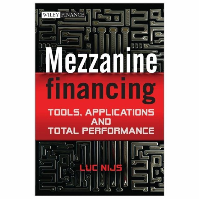 Mezzanine Financing Applications and Total Performance Tools