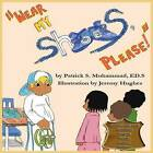 Wear My Shoes, Please! by Patrick S Muhammad (Paperback / softback, 2009)