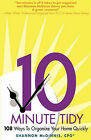 The 10 Minute Tidy: 108 Ways to Organize Home Quickly by Shannon McGinnis (Paperback / softback, 2011)