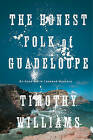 The Honest Folk of Guadeloupe by Timothy Williams (Hardback, 2015)