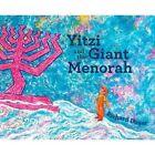 Yitzi And The Giant Menorah by Richard Ungar (Hardback, 2016)