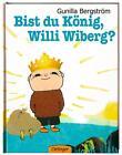 Bist du König, Willi Wiberg? von Gunilla Bergström (2011, Gebundene Ausgabe)