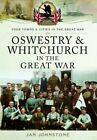 Oswestry and Whitchurch in the Great War by Janet Johnstone (Paperback, 2016)
