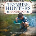 Treasure Hunter's Handbook: For Kids by Liza Gardner Walsh (Hardback, 2014)