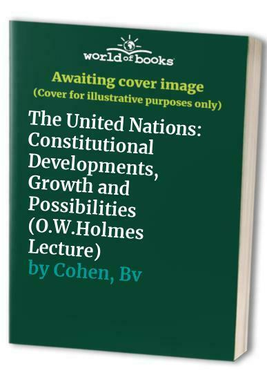 The United Nations: Constitutional Developments, Growth... by Cohen, Bv Hardback