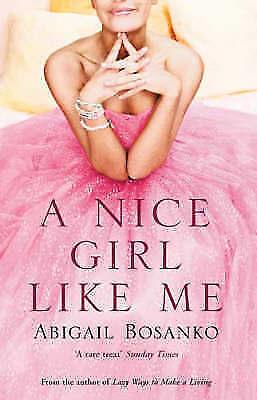 A Nice Girl Like Me, Abigail Bosanko | Paperback Book | Good | 9780751533941