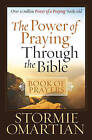 The Power of Praying Through the Bible Book of Prayers by Stormie Omartian (Paperback, 2008)
