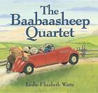 The Baabaasheep Quartet by Leslie Elizabeth Watts (Hardback, 2005)