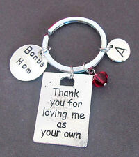Bonus Mom,Step Mom,Step Dad Gift,Thank You for Loving me as your own Key Chain