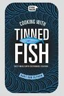 Cooking with Tinned Fish: Tasty Meals with Sustainable Seafood by Bart Van Olphen (Hardback, 2015)
