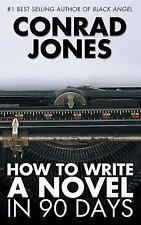 How to Write a Novel in 90 Days by Conrad Jones (2013, Paperback)