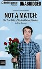 Not a Match: My True Tales of Online Dating Disasters by Brian Donovan (CD-Audio, 2013)