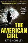 The American Girl: A Disturbing and Twisty Psychological Thriller by Kate Horsley (Paperback, 2016)