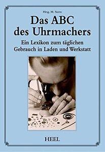 Das ABC des Uhrmachers Ein Lexikon Uhren Werkstatt Technik Uhrmacher Buch Book