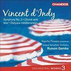 Vincent d'Indy: Orchestral Works, Vol. 3 (CD, Mar-2010, Chandos)
