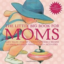 The Little Big Book for Moms by Lena Tabori (2010, Hardcover, Anniversary)
