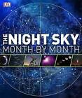 The Night Sky Month by Month by DK (Hardback, 2011)