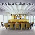 150 Best Kitchen Ideas by Montse Borras, Aitana Lleonart (Hardback, 2009)