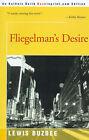 Fliegelman's Desire by Lewis Buzbee (Paperback / softback, 2000)