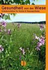 Gesundheit von der Wiese von Elvira Grudzielski (2012, Taschenbuch)