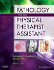 Pathology for the Physical Therapist Assistant by Kenda S. Fuller, Catherine C. Goodman (Paperback, 2011)