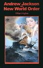 Andrew Jackson Vs. New World Order by William Hughes (Paperback / softback, 2001)