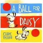 A Ball for Daisy by Chris Raschka (Hardback, 2011)