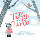 Taffy Time by Jennifer Lloyd (Hardback, 2015)