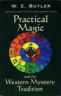 Practical Magic and the Western Mystery Tradition: A Collection of Previously Unpublished Works Spanning the Magical Career of W.E.Butler by W.E. Butler (Paperback, 2002)
