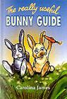 The Really Useful Bunny Guide by Carolina James (Hardback, 1997)