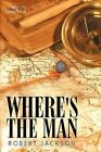 Where's The Man 9781452002361 by Robert Jackson Paperback