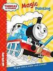 Thomas & Friends: Magic Painting by Egmont Publishing UK (Paperback, 2017)