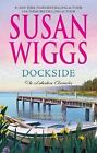 Dockside by Susan Wiggs (Paperback / softback)