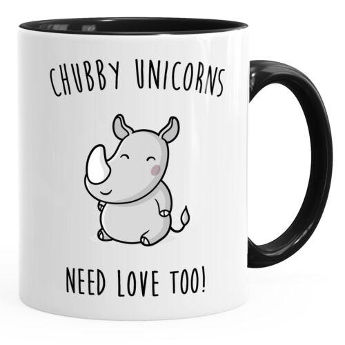 Kaffee-Tasse chubby Unicorns need love too Nashorn Einhorn Spruch Tasse