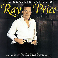 The Classic Songs of Ray Price by Ray Price