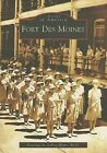 Fort Des Moines by Penelope A LeFew-Blake (Paperback / softback, 2006)