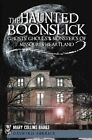 The: Haunted Boonslick: Ghosts, Ghouls and Monsters of Missouri's Heartland by Mary Collins Barile (Paperback / softback, 2011)