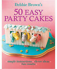 50 Easy Party Cakes by Debbie Brown (Paperback, 2007)