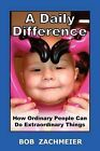 A Daily Difference by Bob Zachmeier (Paperback / softback, 2012)
